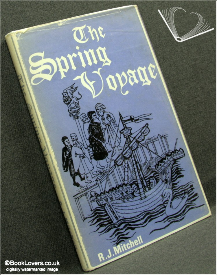 The Spring Voyage: The Jerusalem Pilgrimage in 1458 - R. J. [Rosamund Joscelyne] Mitchell