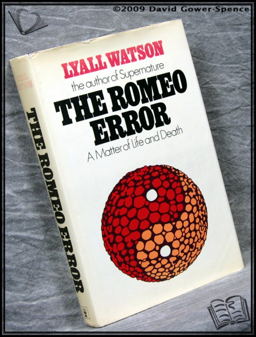 The Romeo Error: A Matter of Life and Death - Lyall Watson