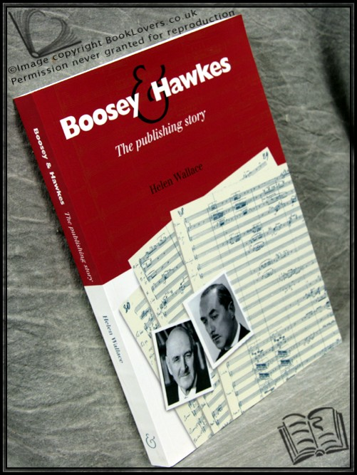 Boosey and Hawkes: The Publishing Story - Helen Wallace