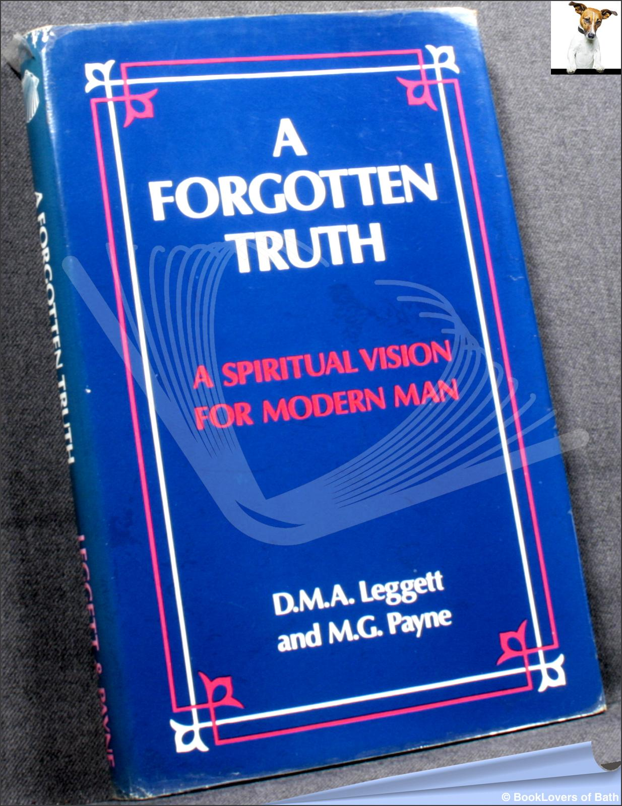 A Forgotten Truth - D. M. A. Leggett;  M. G. Payne;