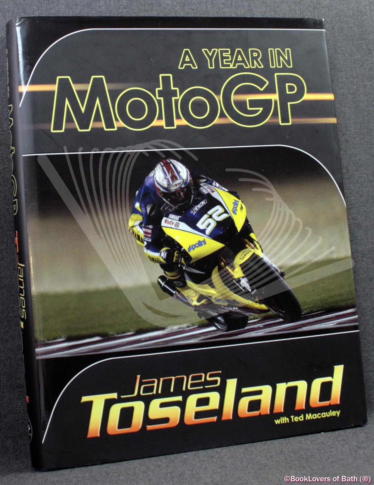 A Year in MotoGP - James Toseland with Ted MacAuley