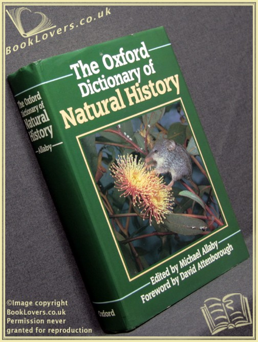 The Oxford Dictionary of Natural History - Edited by Michael Allaby