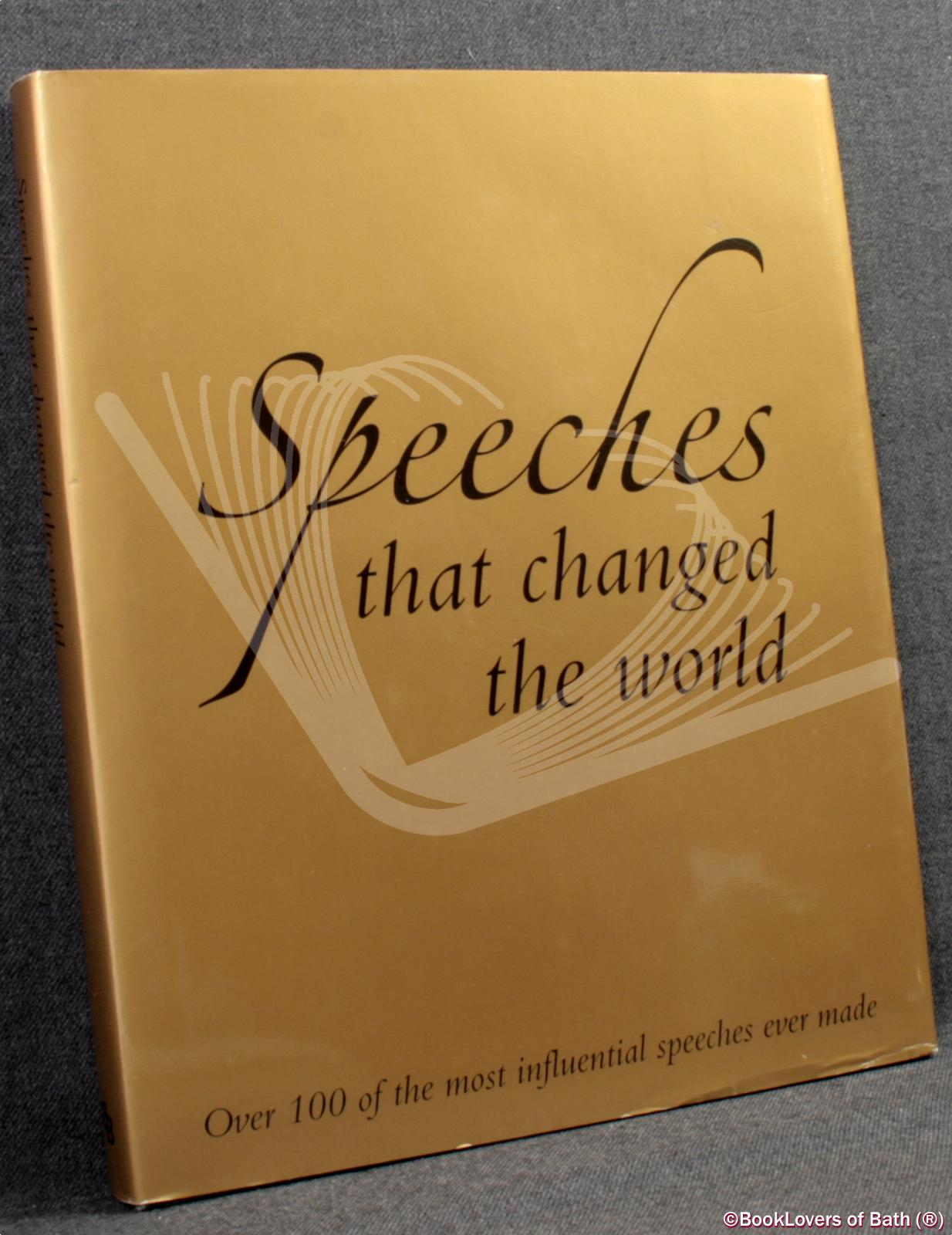 Speeches that Changed the World - Compiled by Cathy Lowne