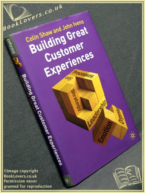 Building Great Customer Experiences - Colin Shaw; John Ivens;