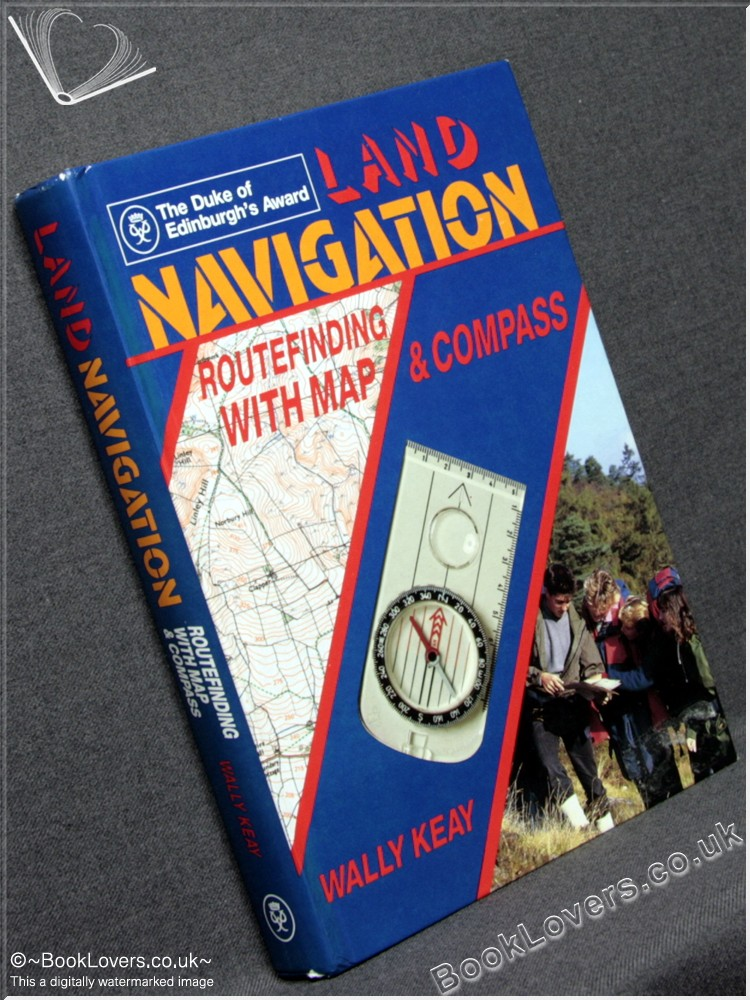 Land Navigation: Routefinding with Map and Compass - Wally Keay