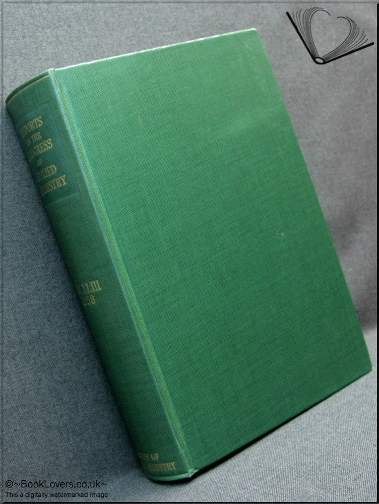 Reports on the Progress of Applied Chemistry Vol. XLIII 1958 - Anon.