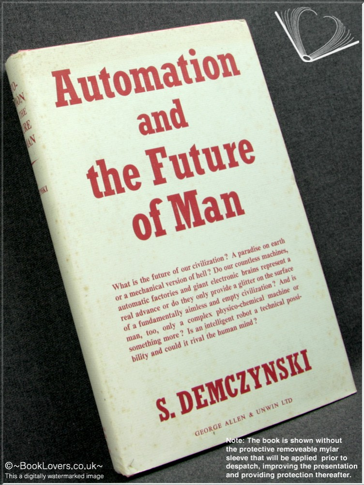 Automation and the Future of Man - S. Demczynski