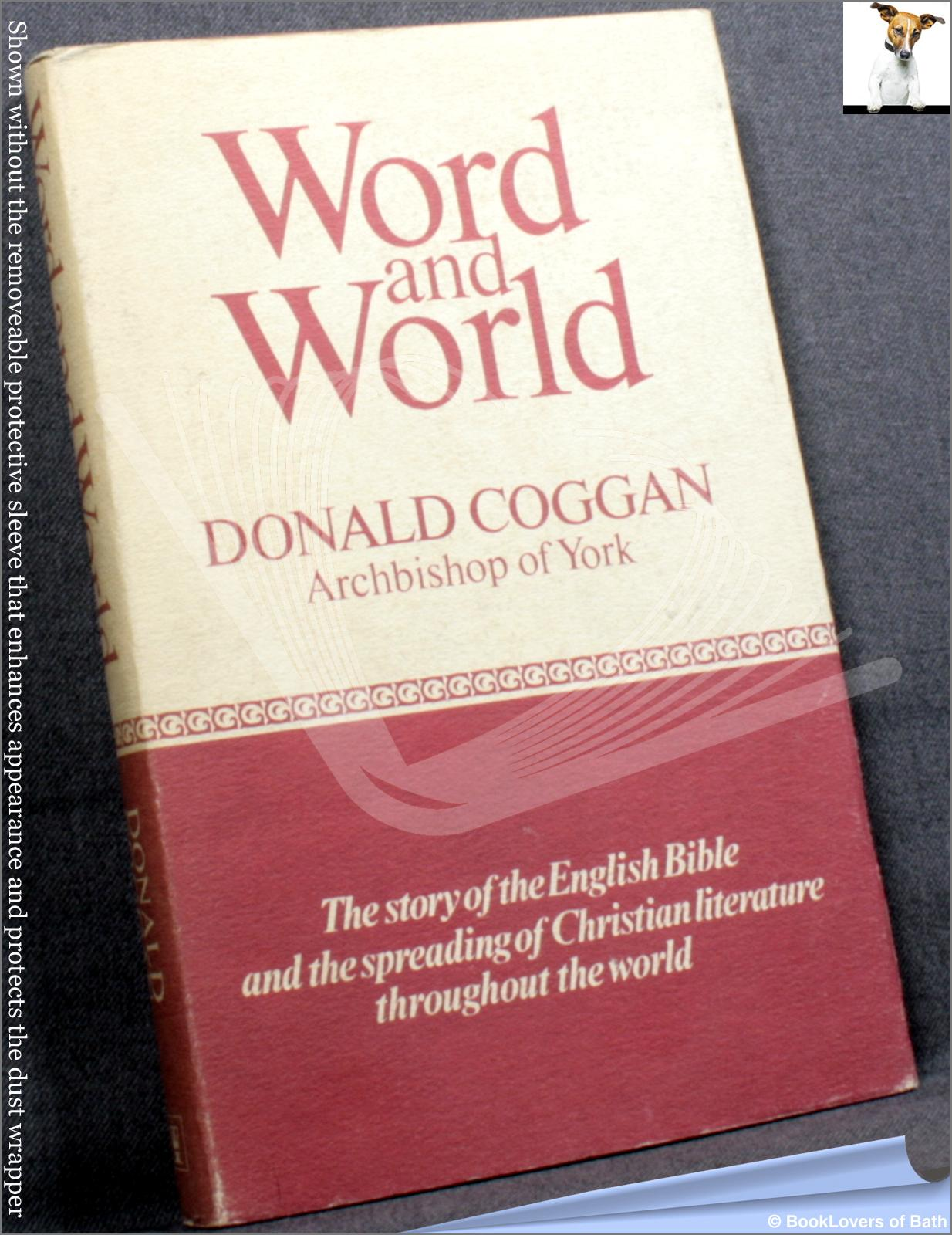 Word and World: The Story of the English Bible and the Spreading of Christian Literature throughout the World - Donald Coggan