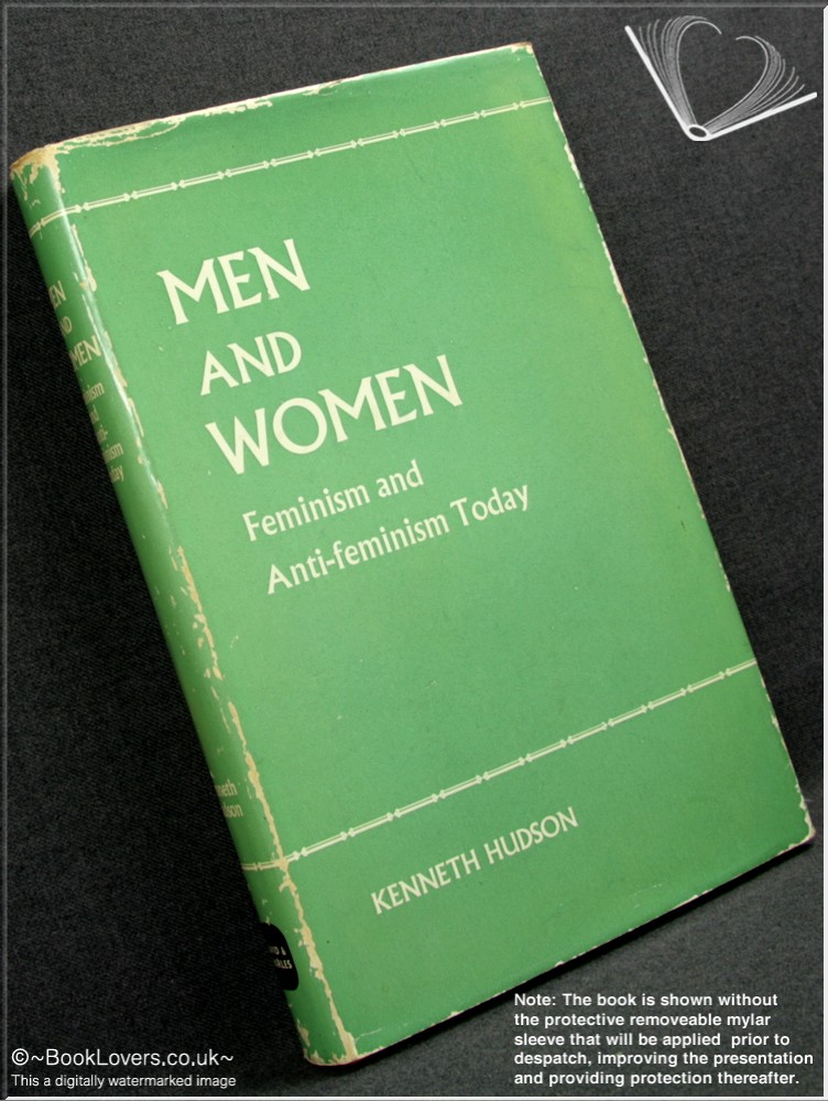 Men and Women: Feminism and Anti-Feminism Today - Kenneth Hudson