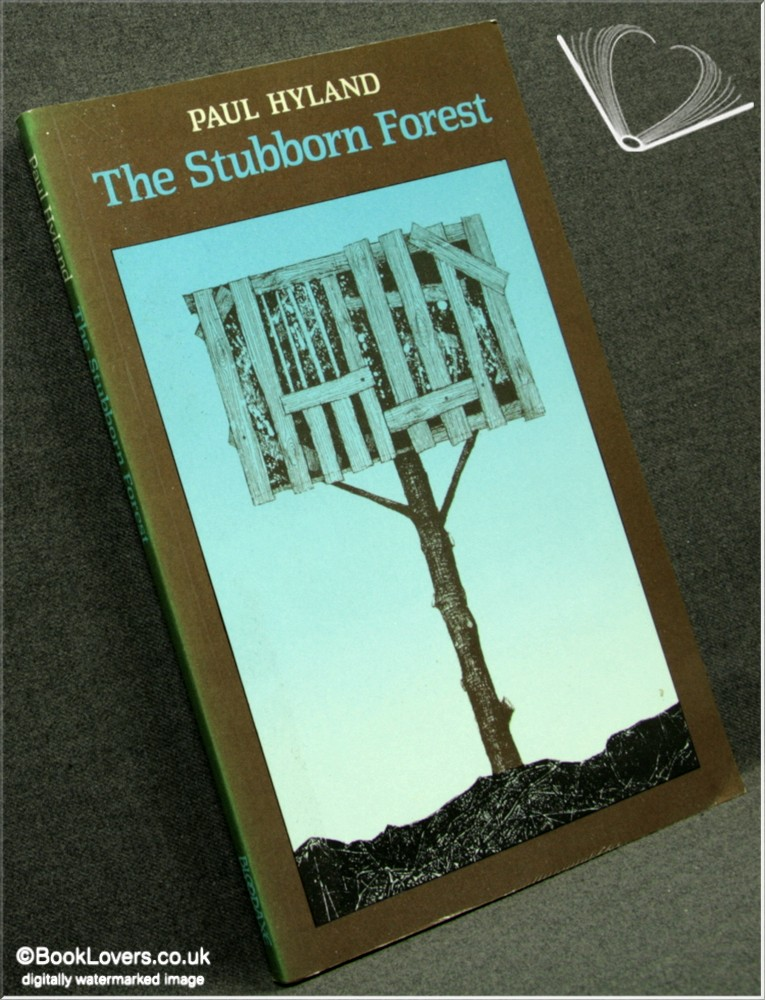 The Stubborn Forest - Paul Hyland