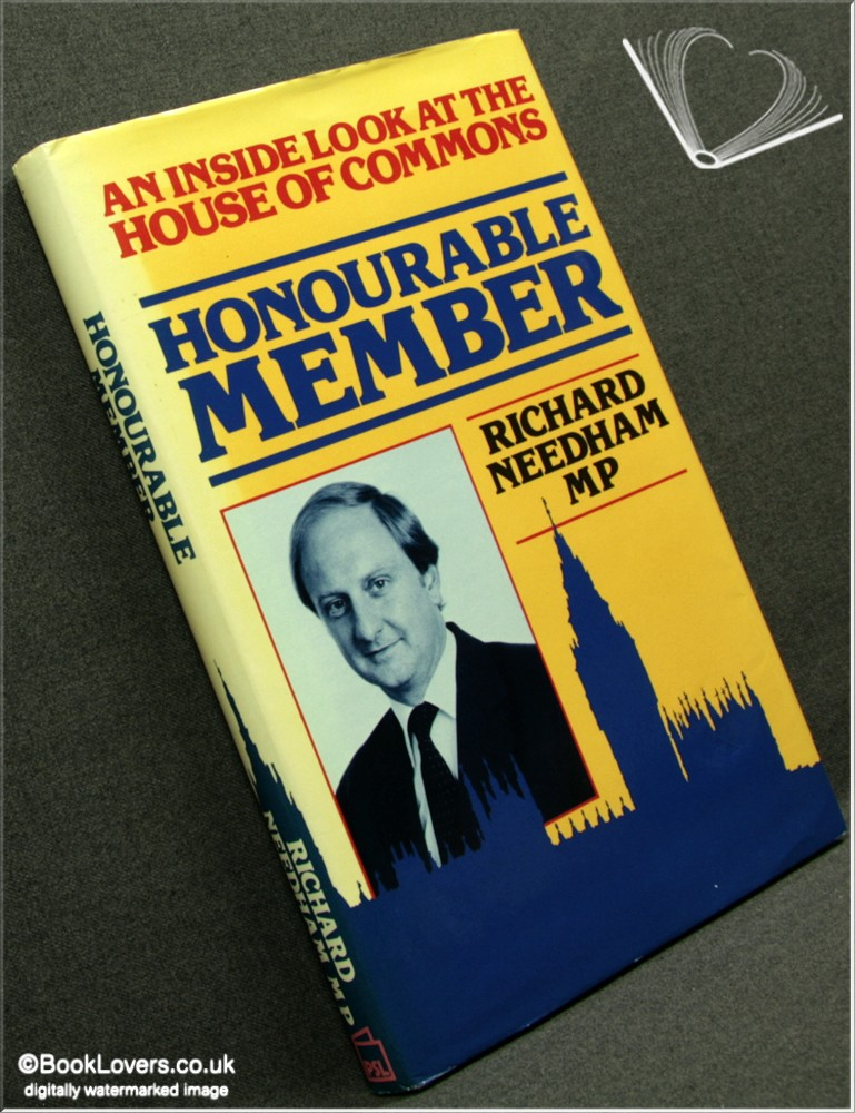 Honourable Member: An Inside Look at the House of Commons - Richard Needham