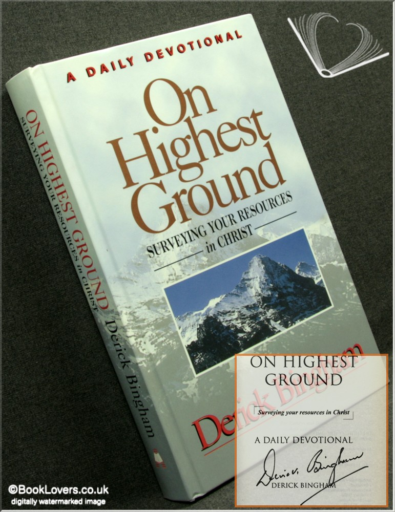 On Highest Ground: A Daily Devotional, Surveying Your Resources in Christ - Derick Bingham
