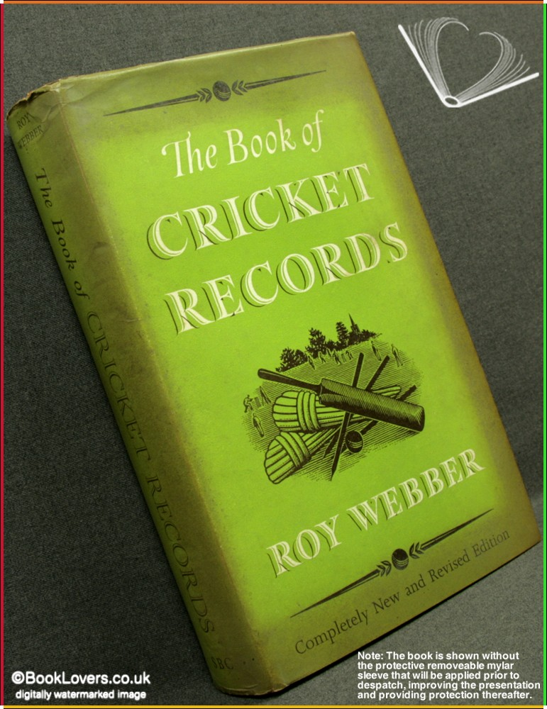 The Book Of Cricket Records Completely New and Revised Edition - Roy Webber