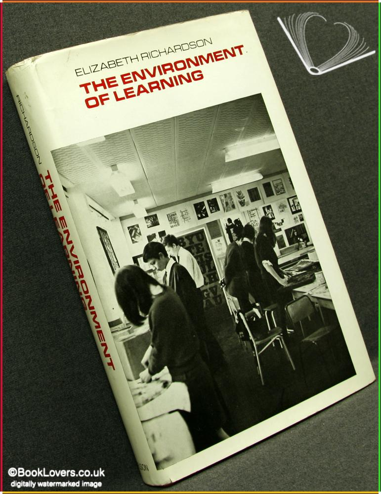 The Environment of Learning: Conflict and Understanding in the Secondary School - Elizabeth Richardson