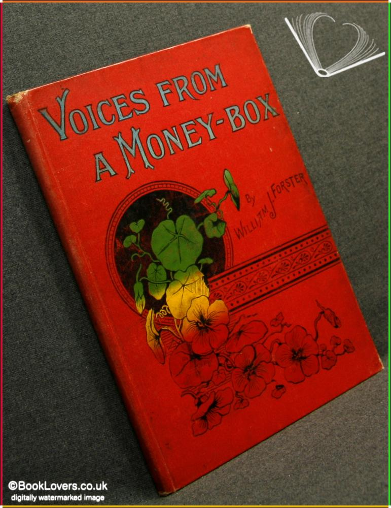 Voices From A Money-Box - William J. Forster