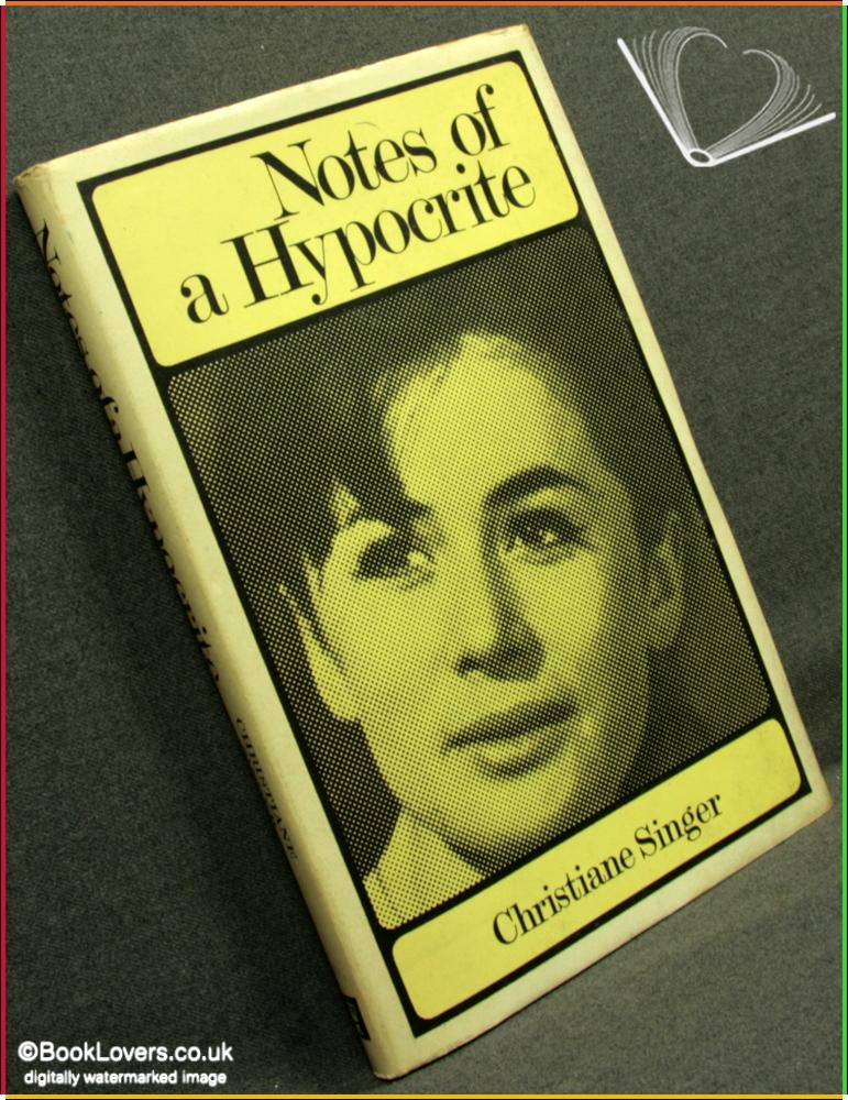 Notes Of A Hypocrite - Christiane Singer