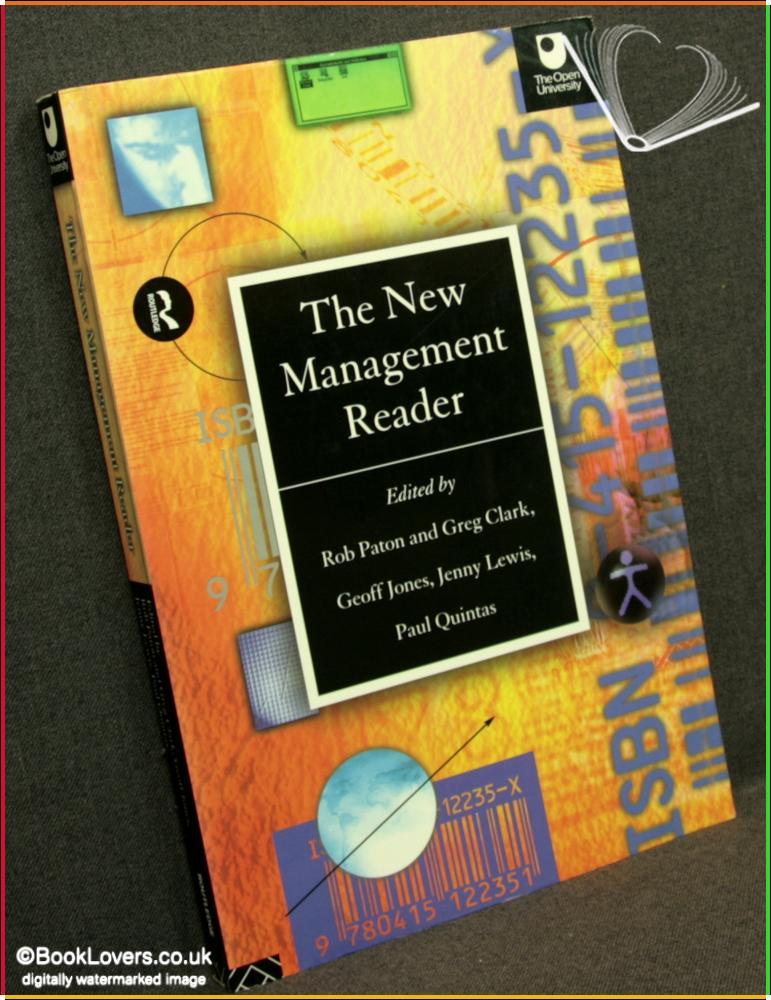 The New Management Reader - Rob Paton, Greg Clark, Geoff Jones, Jenny Lewis & Paul Quintas