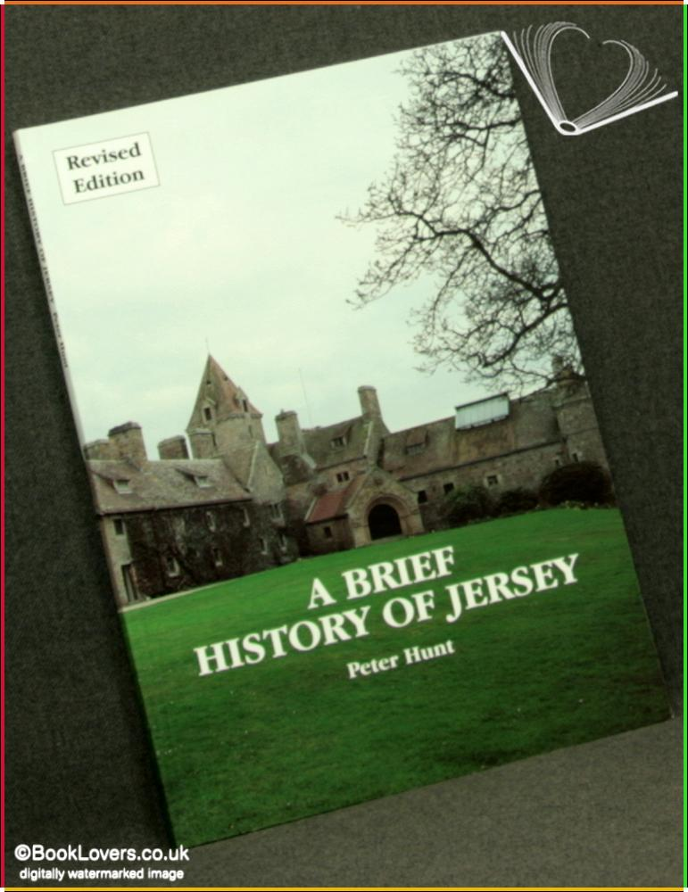 A Brief History of Jersey Revised Edition - Peter Hunt