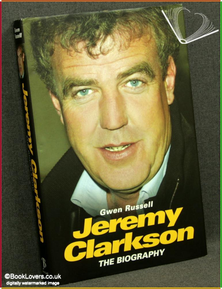 Jeremy Clarkson: The Biography - Gwen Russell