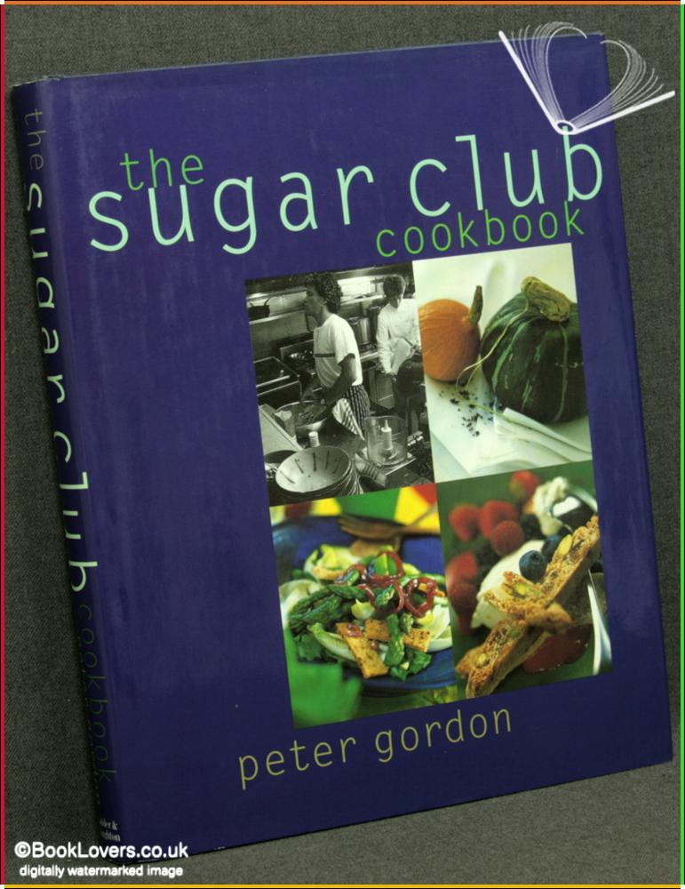 The Sugar Club Cookbook - Peter Gordon