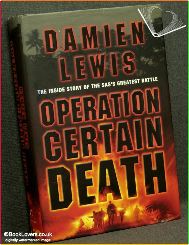 Operation Certain Death: The Inside Story of the SAS's Greatest Battle - Damien Lewis
