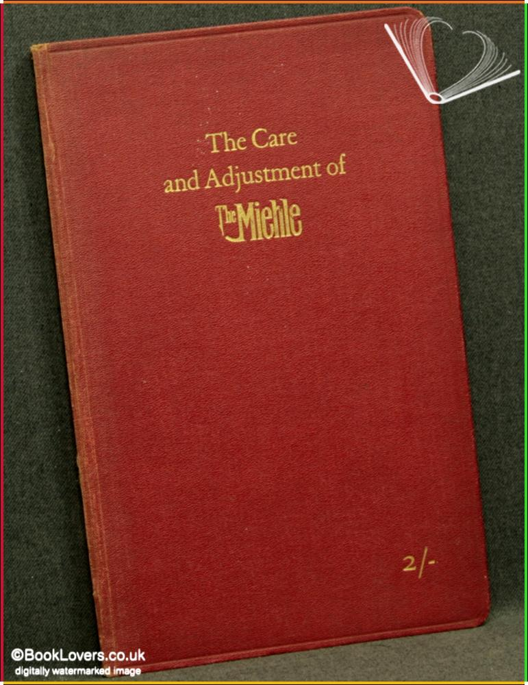 The Care and Adjustment of the Miehle: A Booklet for the Guidance of Minders of the Miehle Two-Revolution Press - Anon.