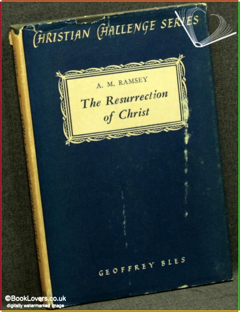 The Resurrection of Christ: An Essay in Biblical Theology - Michael Ramsey