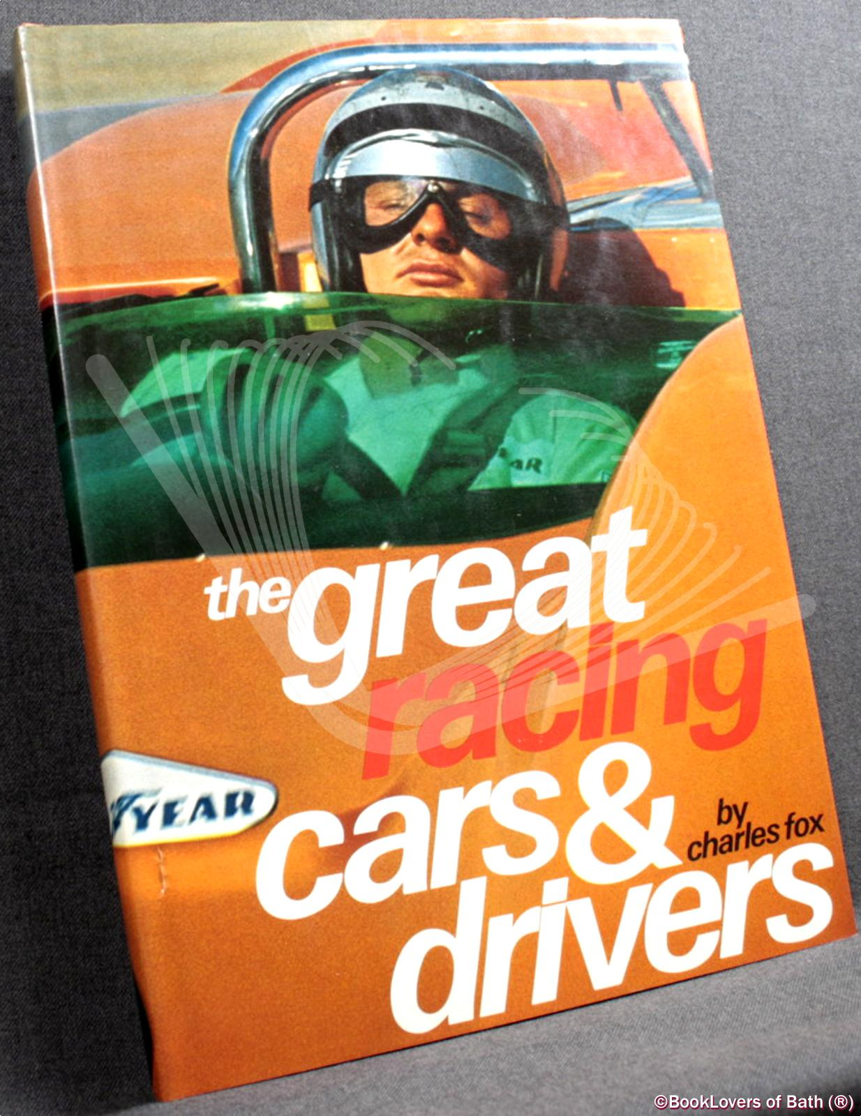 The Great Racing Cars and Drivers - Charles Fox