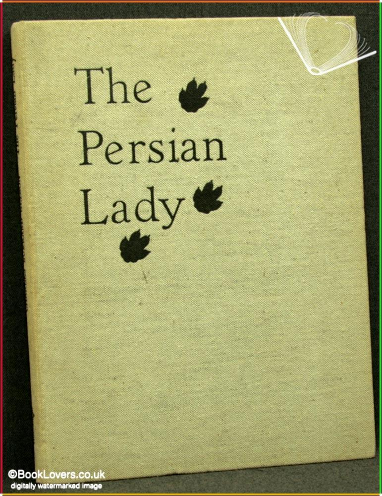 The Persian Lady: A Woodland Mystery - Charles Burrard Nelson