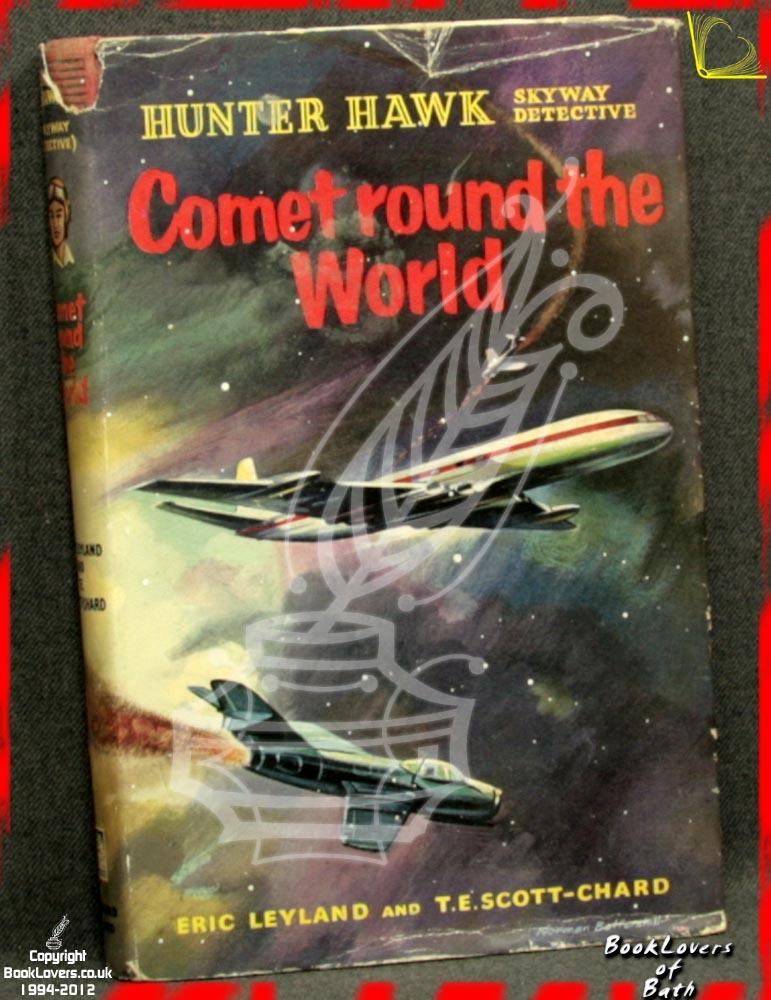 Comet Round The World - Eric Leyland & T. E. [Trevor Edwin] Scott-Chard