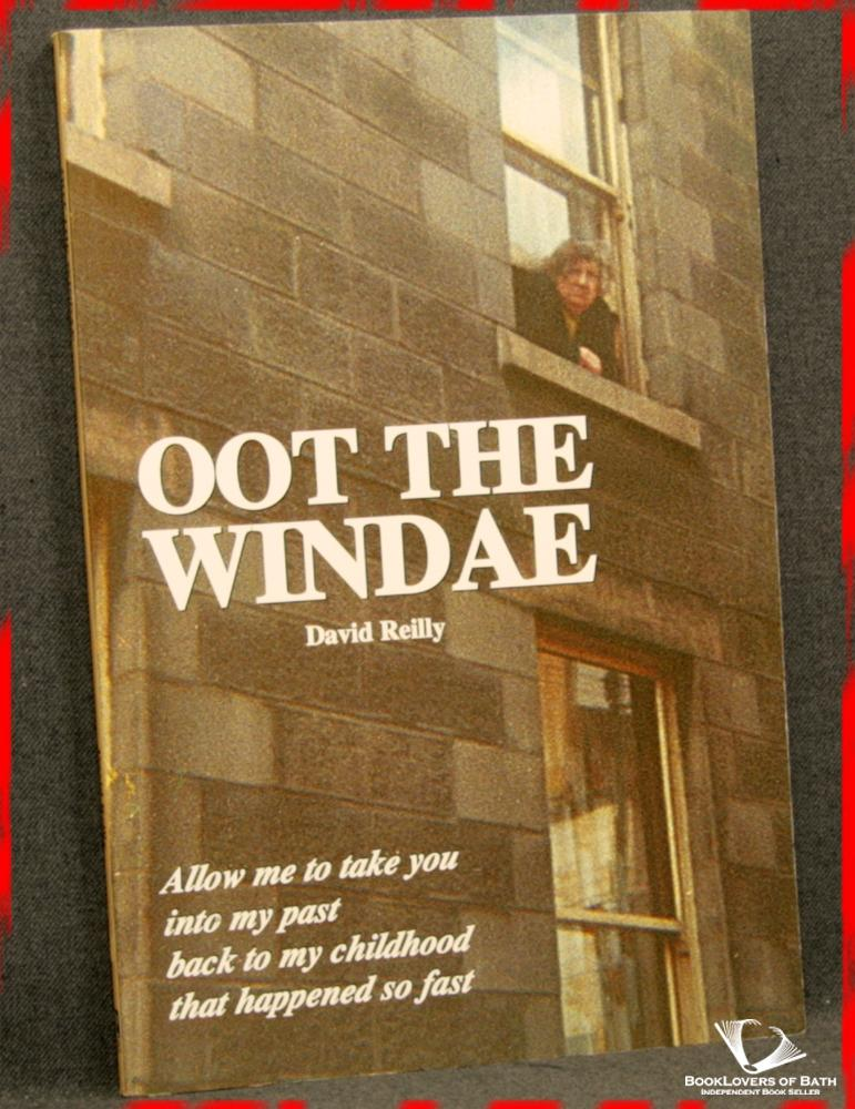 Oot the Windae: Aboard My Tramcar of Rhyme: Memories of a Childhood in Glasgow - David Reilly
