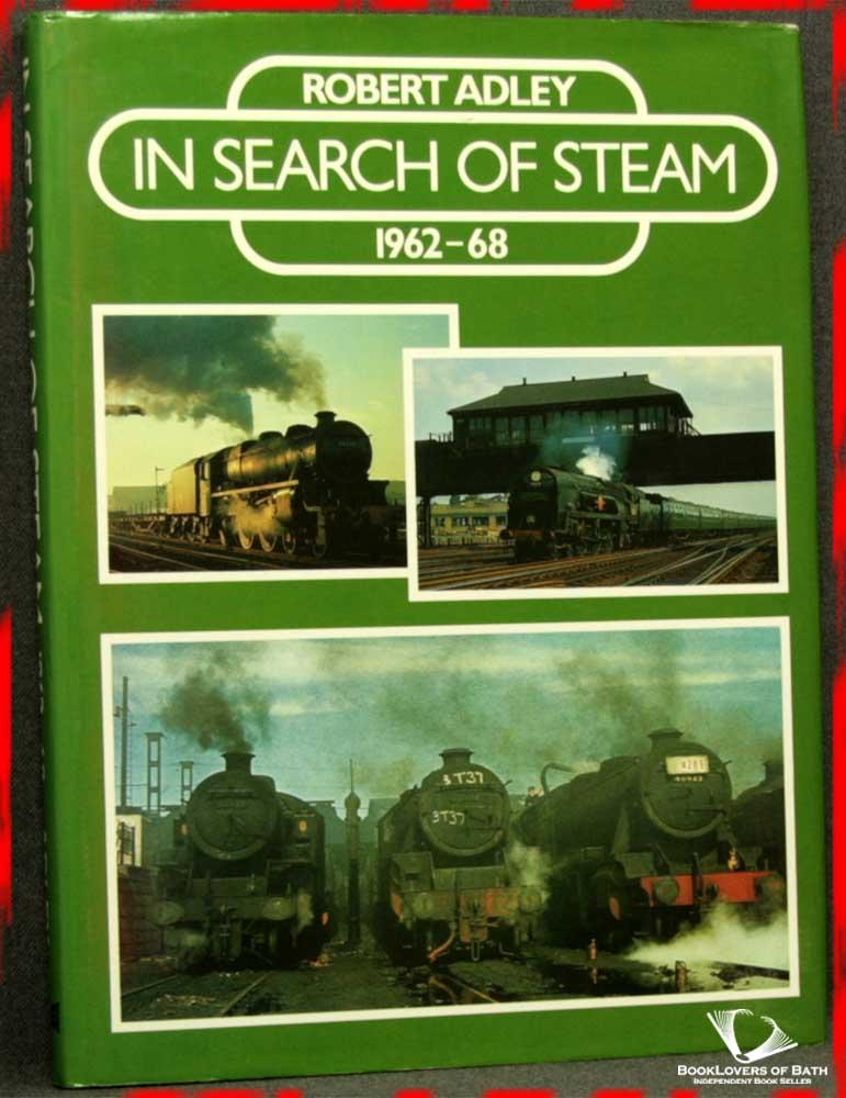 In Search of Steam 1962-68 - Robert Adley