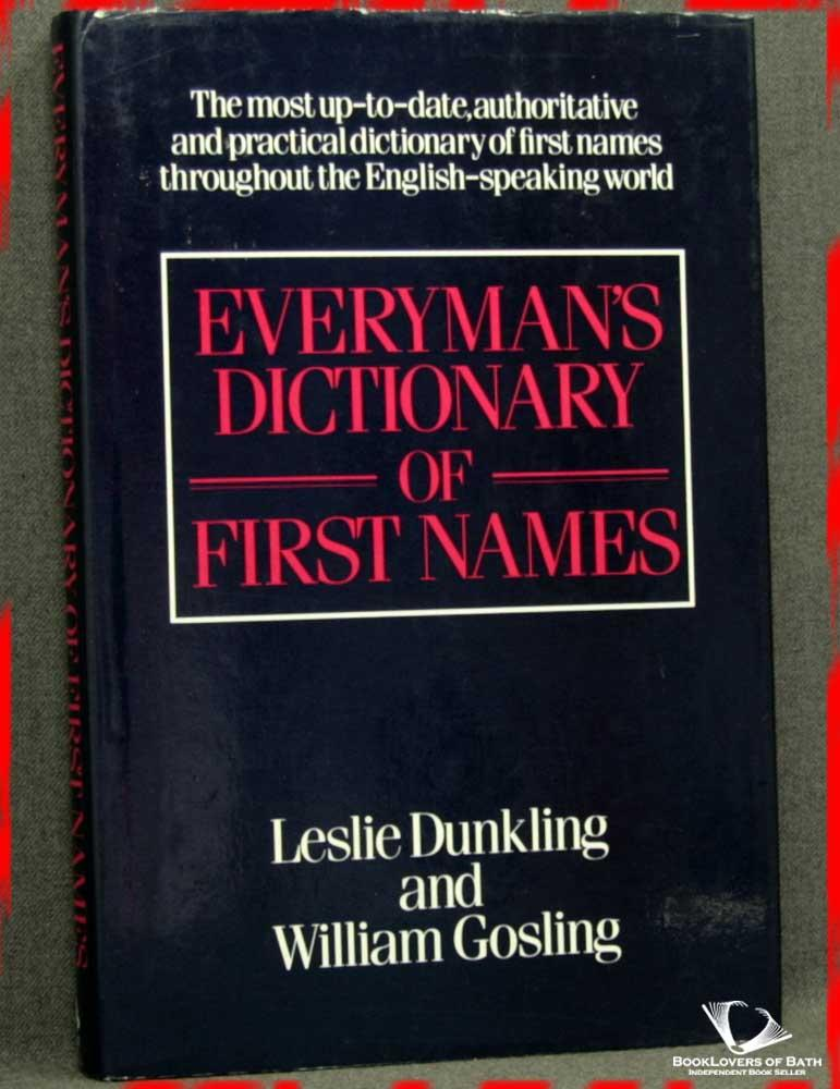 Everyman's Dictionary of First Names - Leslie Dunkling & William Gosling