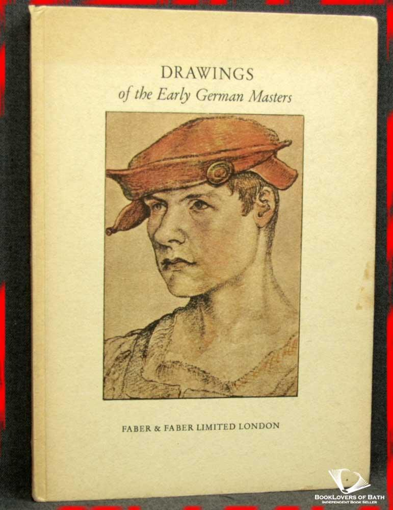 Drawings Of The Early German Masters - Chosen & Edited by Edmund Schilling