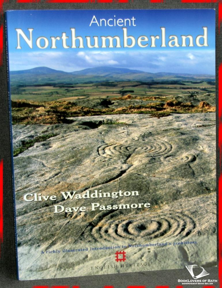 Ancient Northumberland - Clive Waddington & Dave Passmore