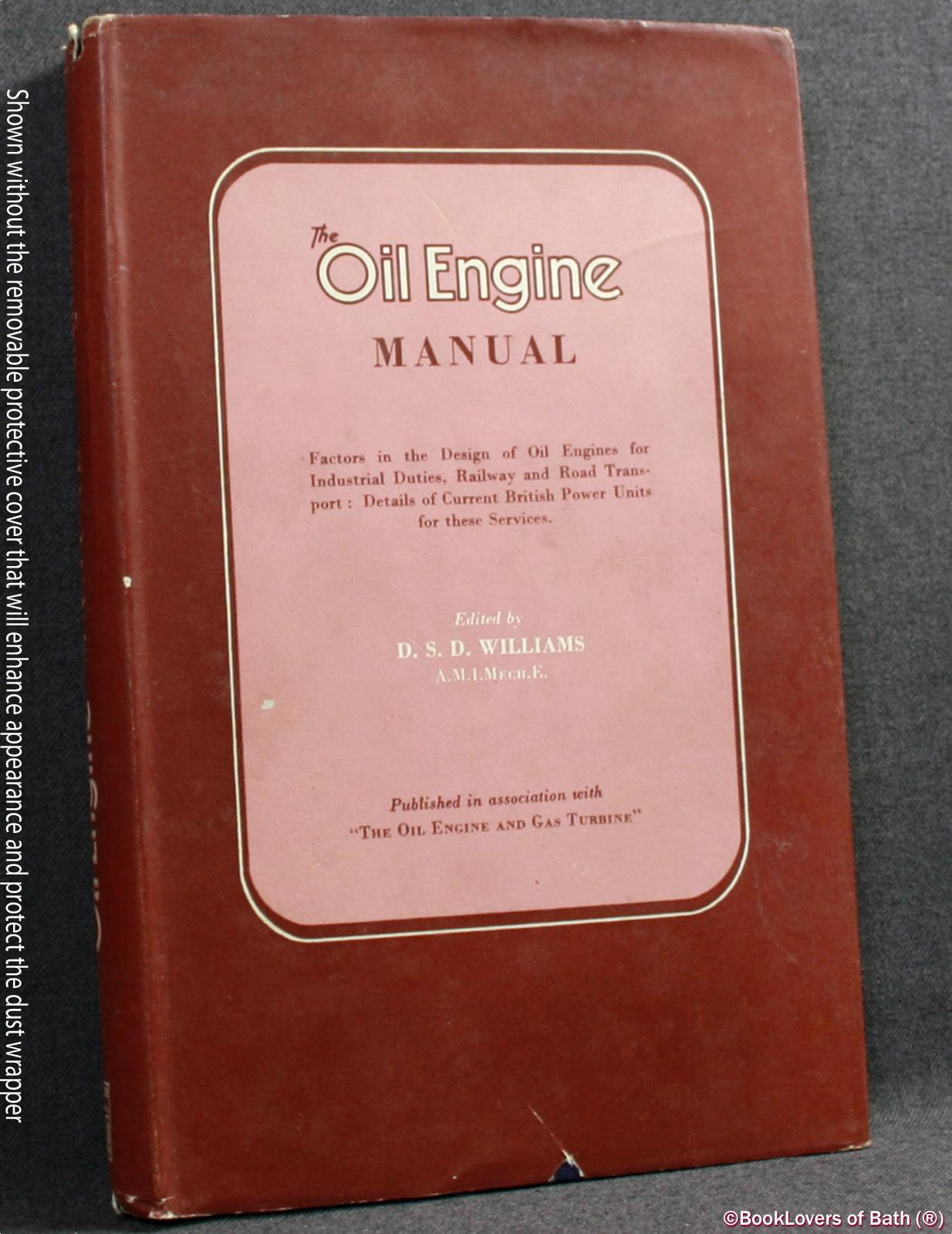 The Oil Engine Manual - D. S. D. [Denys Stephen Dodsley] Williams