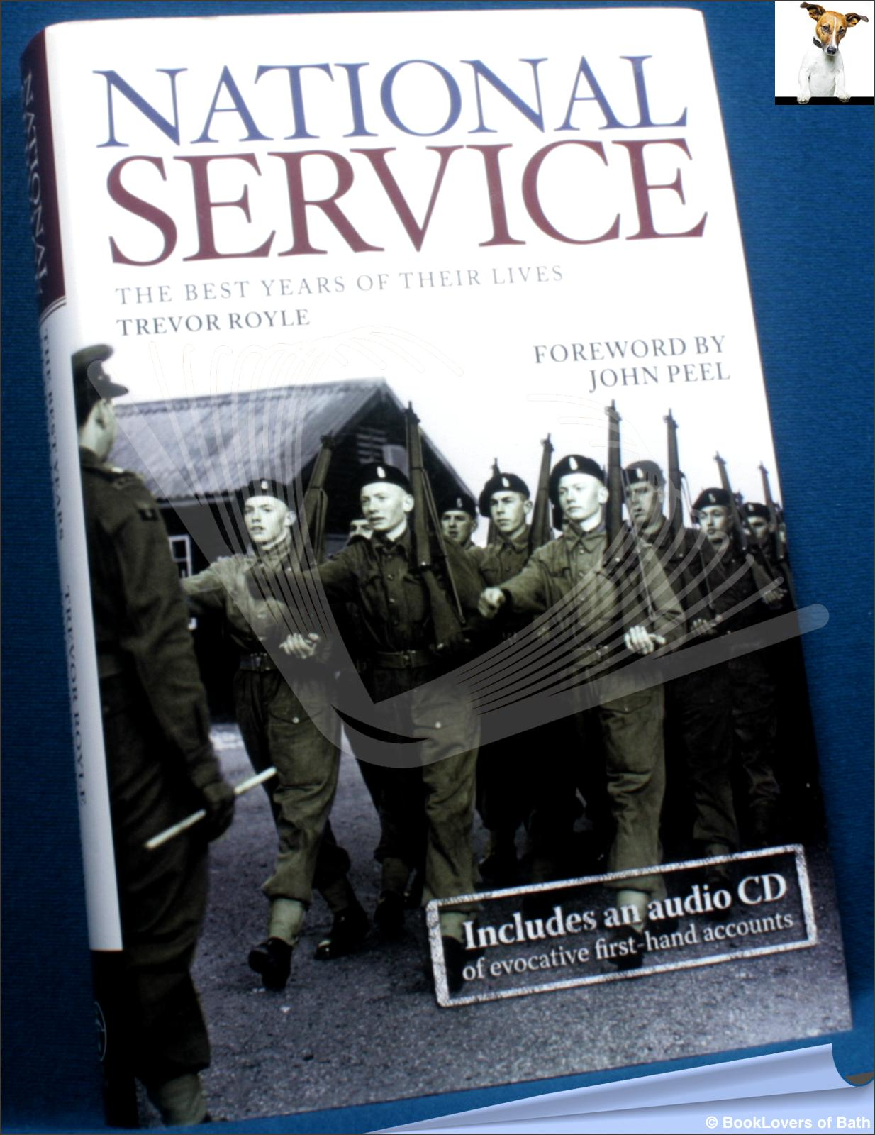 National Service: The Best Years of Their Lives - Trevor Royle