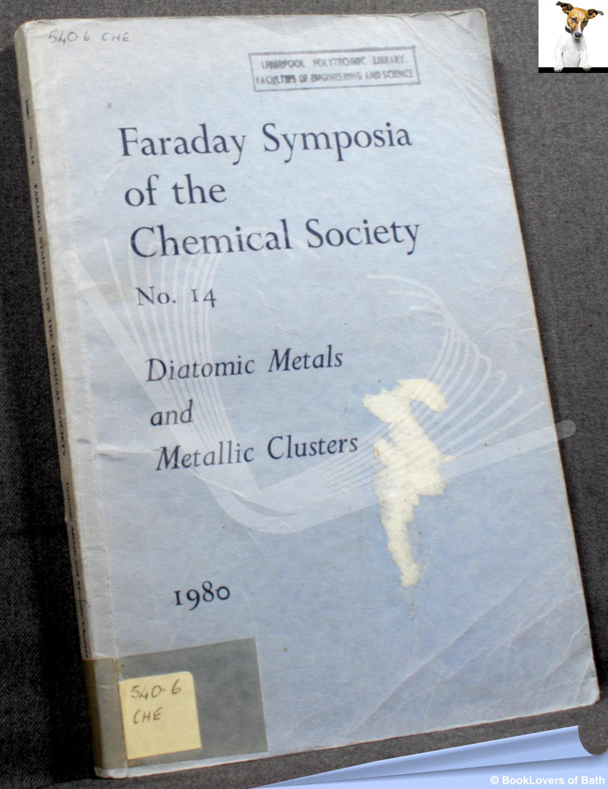 Faraday Symposia of the Chemical Society No. 14 Diatomic Metals and Metallic Clusters - Anon.