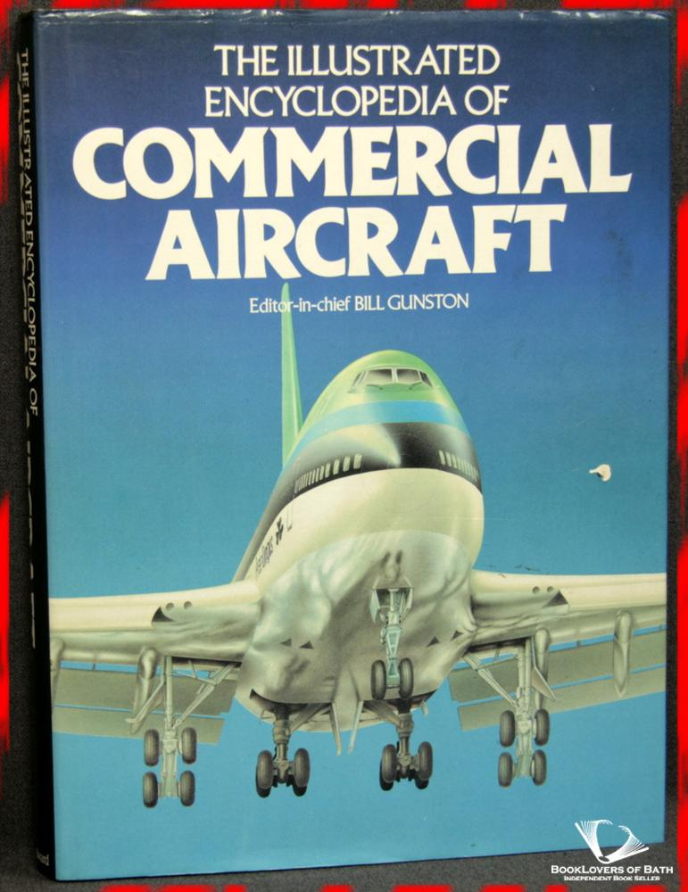 The Illustrated Encyclopedia Of Commercial Aircraft - Editor-in-Chief Bill Gunston