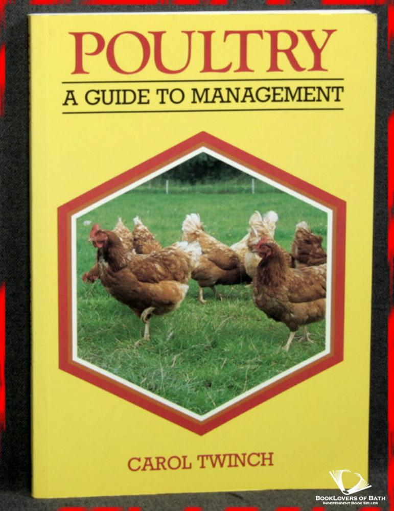 Poultry: A Guide to Management - Carol Twinch
