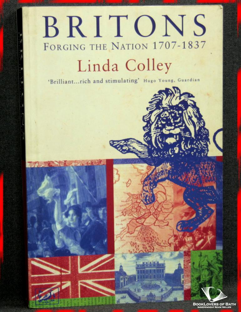 Britons: Forging the Nation 1707-1837 - Linda Colley