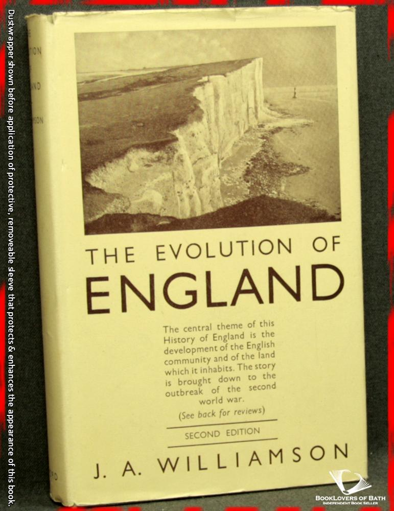The Evolution of England: A Commentary On the Facts - J. A. [James Alexander] Williamson