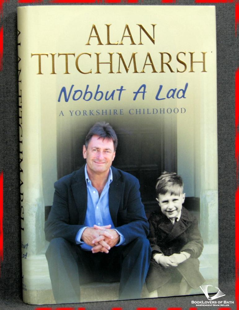 Nobbut a Lad: A Yorkshire Childhood - Alan Titchmarsh