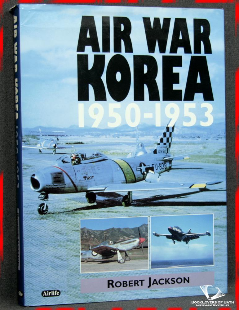Air War Korea 1950-1953 - Robert Jackson