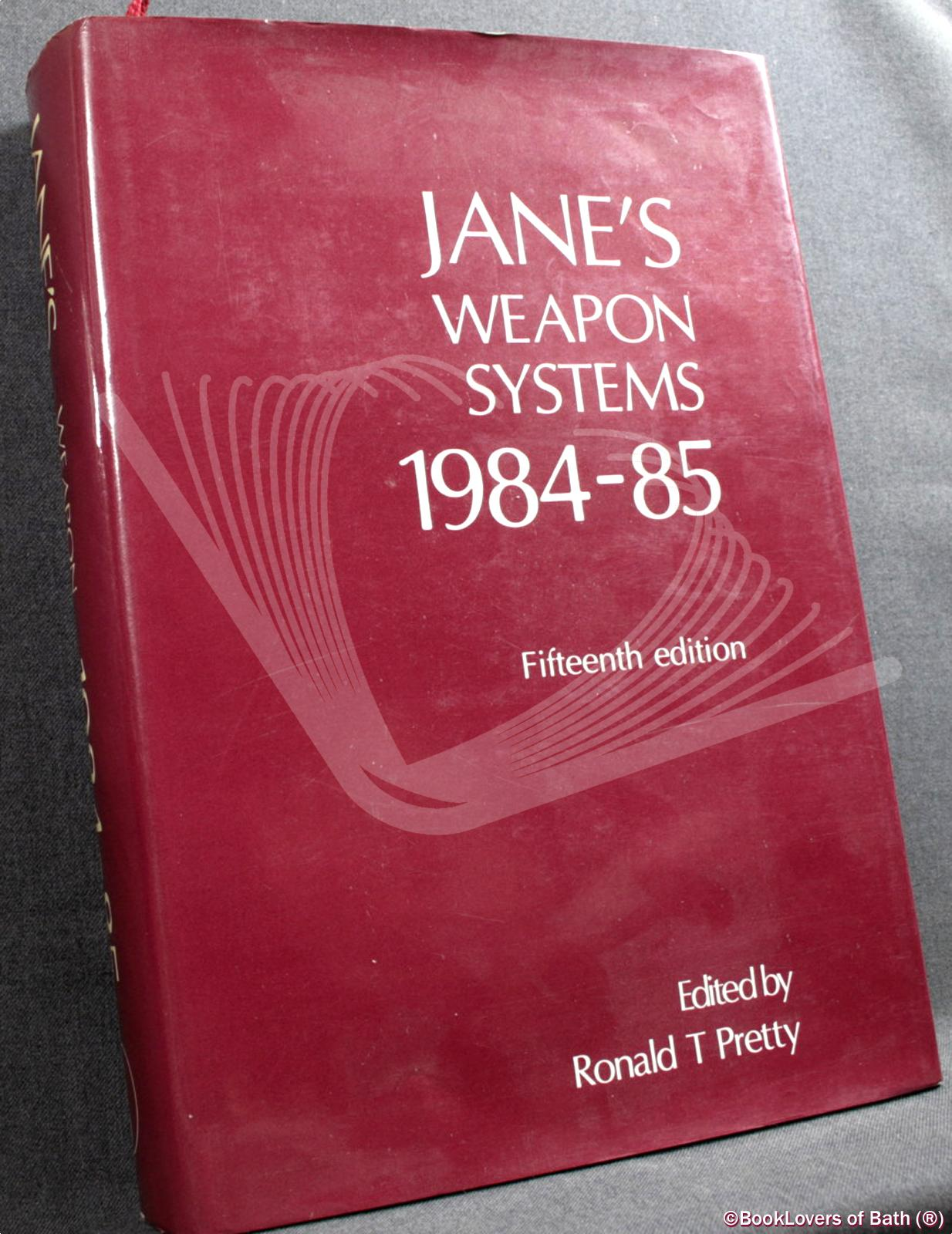 Jane's Weapon Systems: 1984-85 Fifteenth Edition - Ronald T. Pretty