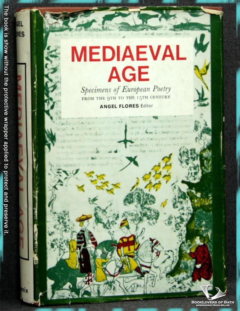 Mediaeval Age: Specimens of European Poetry from the Ninth to the Fifteenth Century - Angel Flores