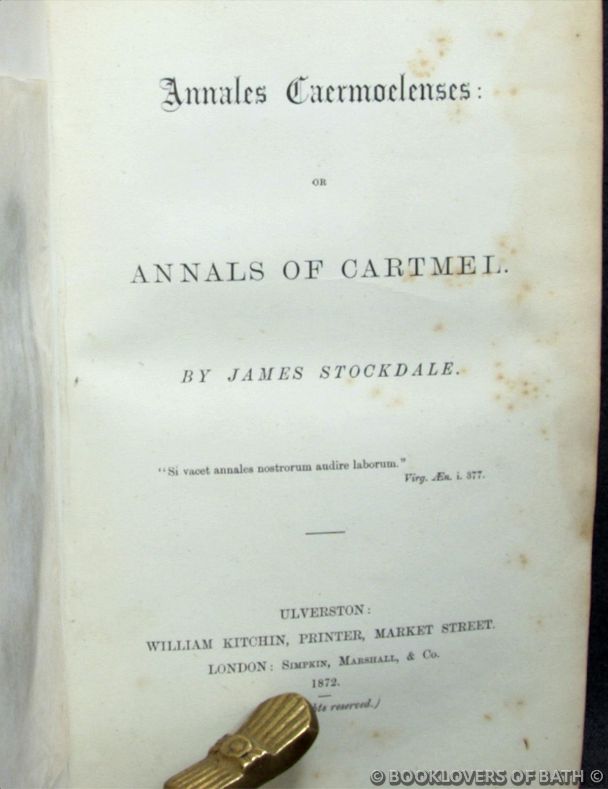 Annales Caermoclenes: Or, Annals of Cartmel James Stockdale