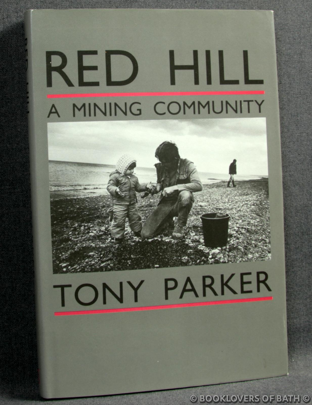 Red Hill: A Mining Community - Tony Parker