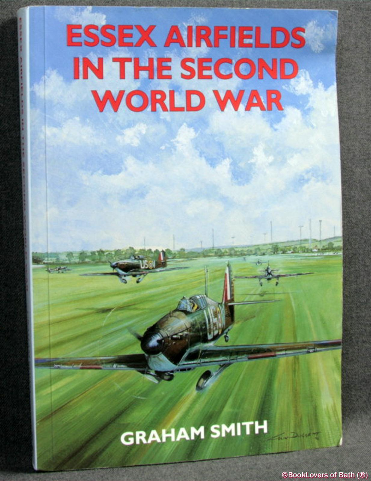 Essex Airfields in the Second World War - Graham Smith