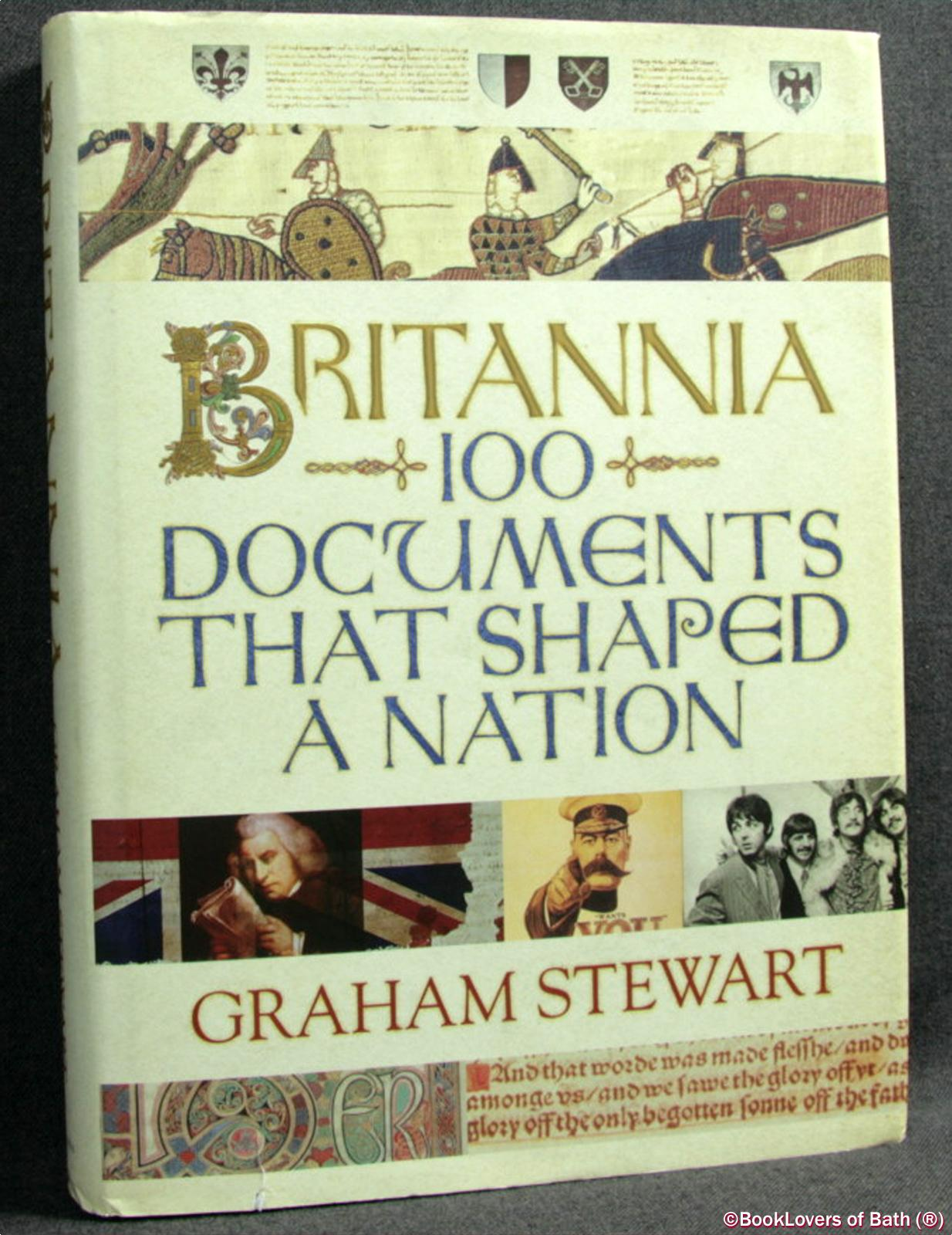 Britannia: One Hundred Documents That Shaped a Nation - Graham Stewart